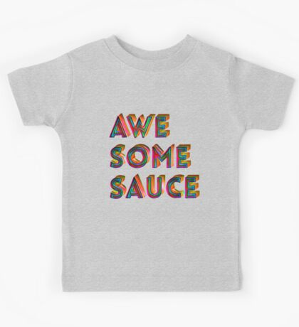 Awesome Sauce Typography Design  Kids Tee