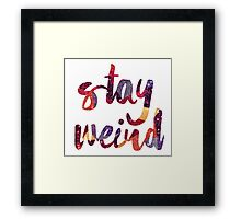 Stay Weird Colorful Typography Art Framed Print