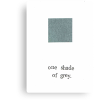 One Shade Of Grey Canvas Print
