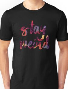 Stay Weird Colorful Typography Art Unisex T-Shirt