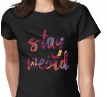 Stay Weird Colorful Typography Art Womens Fitted T-Shirt