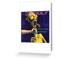 dinosaur jr get out of this instrumental art picture boncu Greeting Card