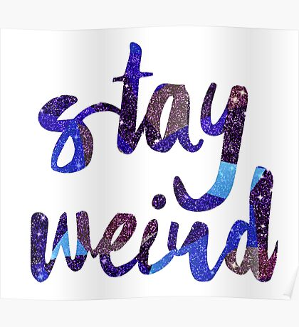 Stay Weird Colorful Typography Art Poster