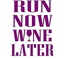 Run Now Wine Later Photographic Print