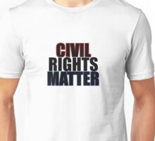 Civil Rights Matter Unisex T-Shirt