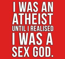I was an atheist until I realised I was a sex god by datthomas