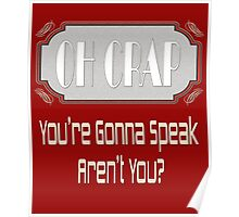 Oh Crap - You're Gonna Speak Aren't You? Poster