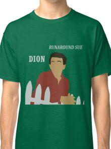 Dion's Runaround Sue Classic T-Shirt