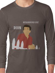 Dion's Runaround Sue Long Sleeve T-Shirt