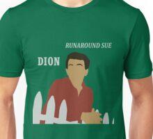 Dion's Runaround Sue Unisex T-Shirt