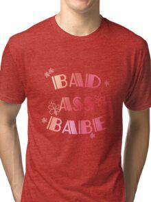 Bad Ass Babe Tri-blend T-Shirt