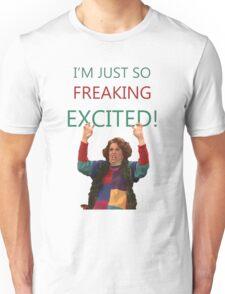 Kristen Wiig: I'm just so freaking excited!  Unisex T-Shirt