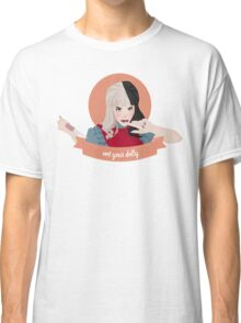 not your dolly Classic T-Shirt