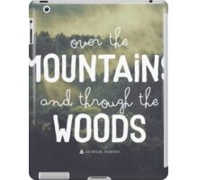 over the mountains and through the woods iPad Case/Skin