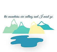 The Mountains Are Calling Photographic Print