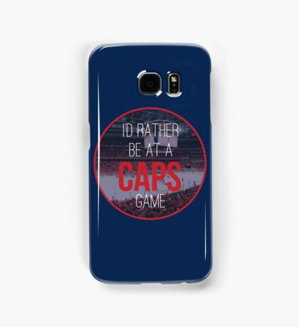 I'd Rather Be at a Caps Game Samsung Galaxy Case/Skin