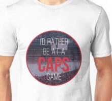 I'd Rather Be at a Caps Game Unisex T-Shirt