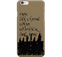 Not all those... iPhone Case/Skin