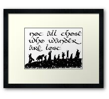 Not all those... Framed Print