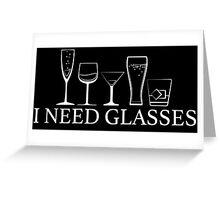 I Need Glasses - Alcohol Greeting Card