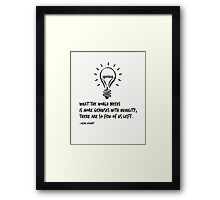 What the World Needs is More Geniuses Framed Print