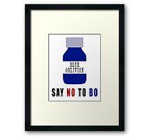 Say NO to BO Framed Print