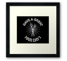Have a Great Hair Day! Framed Print