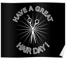 Have a Great Hair Day! Poster