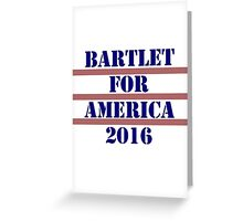 Bartlet for America 2016 Greeting Card