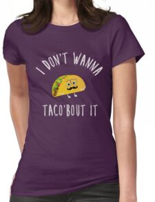 Taco bout it Womens Fitted T-Shirt