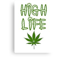 High Life Weed/Cannabis/Ganja Art Canvas Print