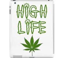 High Life Weed/Cannabis/Ganja Art iPad Case/Skin