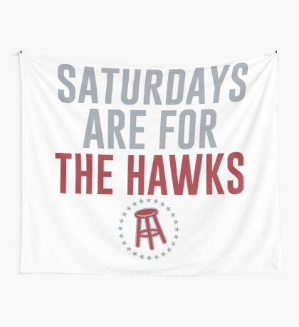 Saturdays are for The Hawks Wall Tapestry