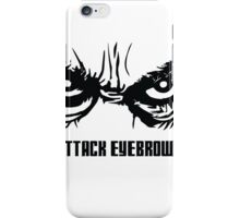 Attack Eyebrows iPhone Case/Skin