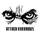 Attack Eyebrows by StewNor
