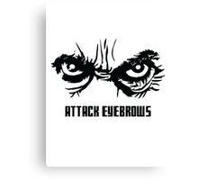 Attack Eyebrows Canvas Print