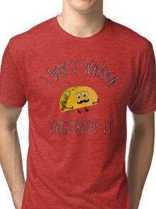Taco bout it! Tri-blend T-Shirt