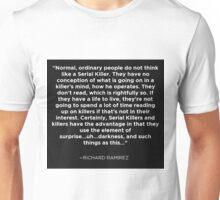 Richard Ramirez Quote Unisex T-Shirt