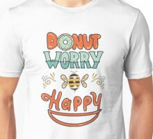 Don't (Donut) worry be happy Unisex T-Shirt
