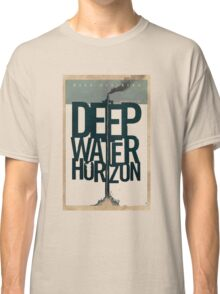 Deep Water Horizon Classic T-Shirt