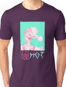 I'm too HOT tee Unisex T-Shirt