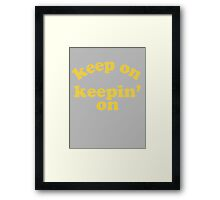 Keep On Keepin' On (Yellow) Framed Print