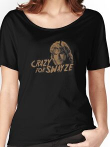 CRAZY FOR SWAYZE Women's Relaxed Fit T-Shirt