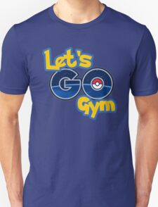 Let's GO Gym Unisex T-Shirt