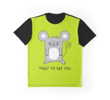 Mice to see you Graphic T-Shirt