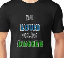 But Louis got the Dagger (Blue and Green) Unisex T-Shirt
