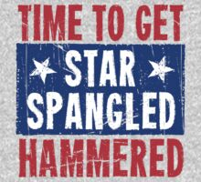 Time To Get Star Spangled Hammered by Carolina Swagger