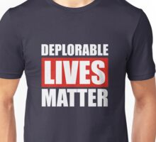 Deplorable Lives Matter Unisex T-Shirt