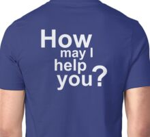How May I Help You Unisex T-Shirt