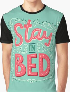 Stay in Bed Graphic T-Shirt